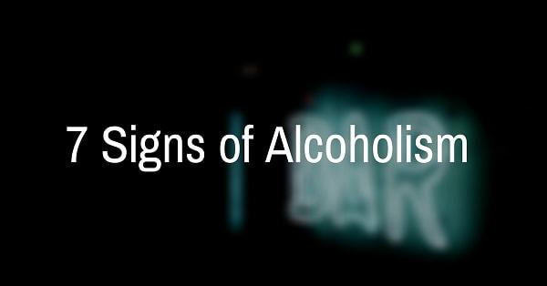 7 Signs of Alcoholism