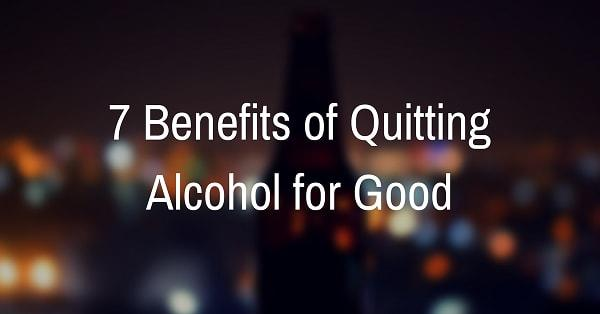 7 benefits of quitting alcohol