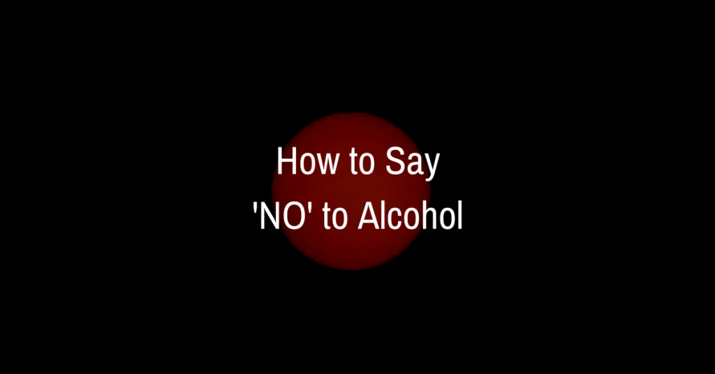 How to say no to alcohol