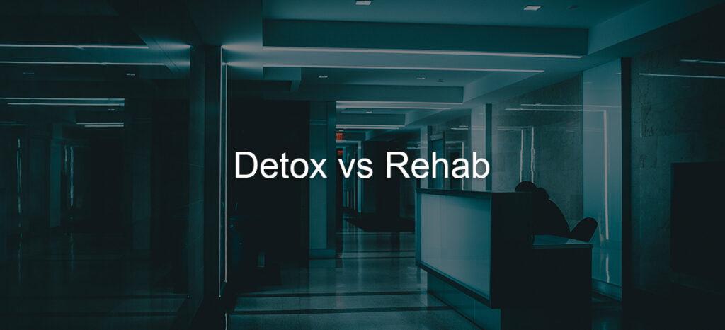 Detox vs Rehab Melbourne